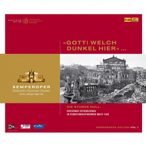 "Semperoper Edition Vol. 1 ""Gott! Welch dunkel hier!"""